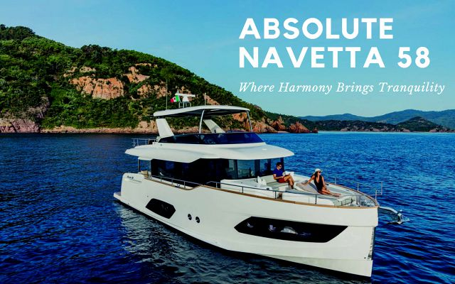 The Absolute Navetta 58 Offers Harmony Between Space And Function