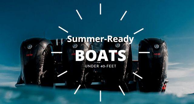 Summer Ready Boats Under 40 Feet