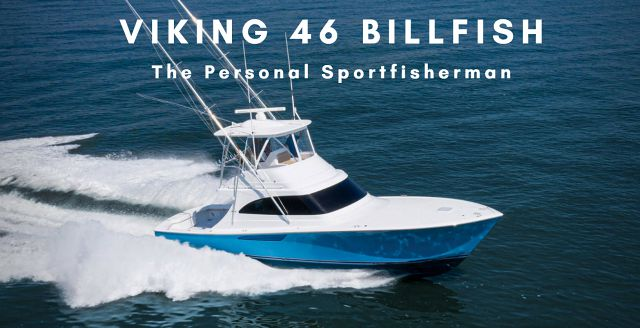 Viking's 46 Billfish Is The Personal Sportfisherman