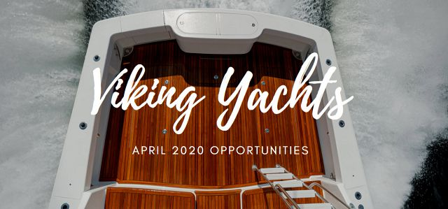 Viking Yacht Opportunities - April 2020