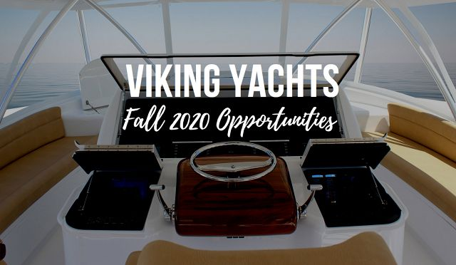 Viking Yachts Opportunities - Fall 2020