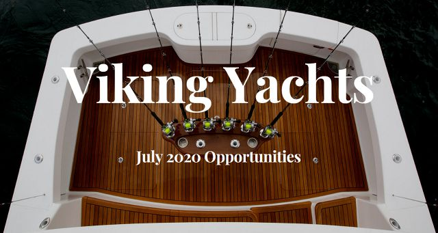 Viking Yachts Opportunities - July 2020